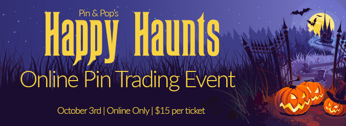 Pin and Pop's Happy Haunts Online Pin Trading Event