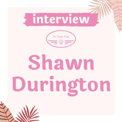 Shawn Durington Interview