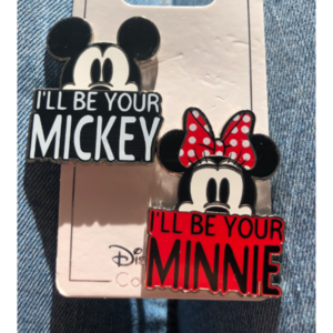 I'll be your Mickey - I'll be your Minnie pin