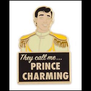 They call me... Prince Charming pin