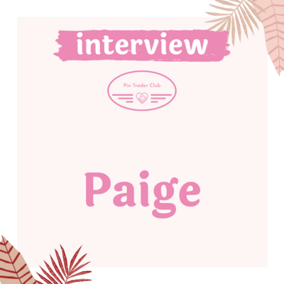 Interview with Paige about pin collecting