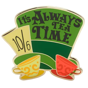 It's always tea time - Mad Hatter pin